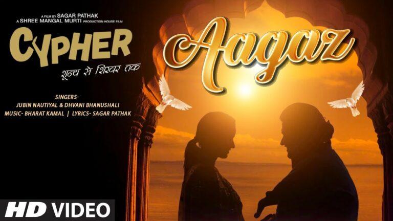 Aagaz Lyrics - Dhvani Bhanushali, Jubin Nautiyal
