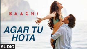 Agar Tu Hota Lyrics - Ankit Tiwari