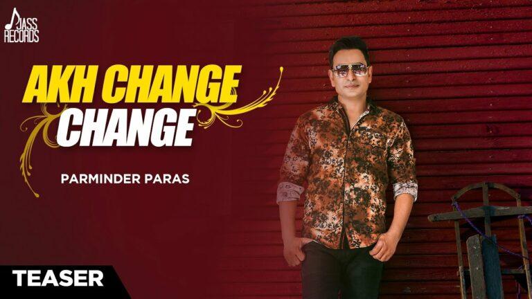 Akh Change Change (Title) Lyrics - Parminder Paras