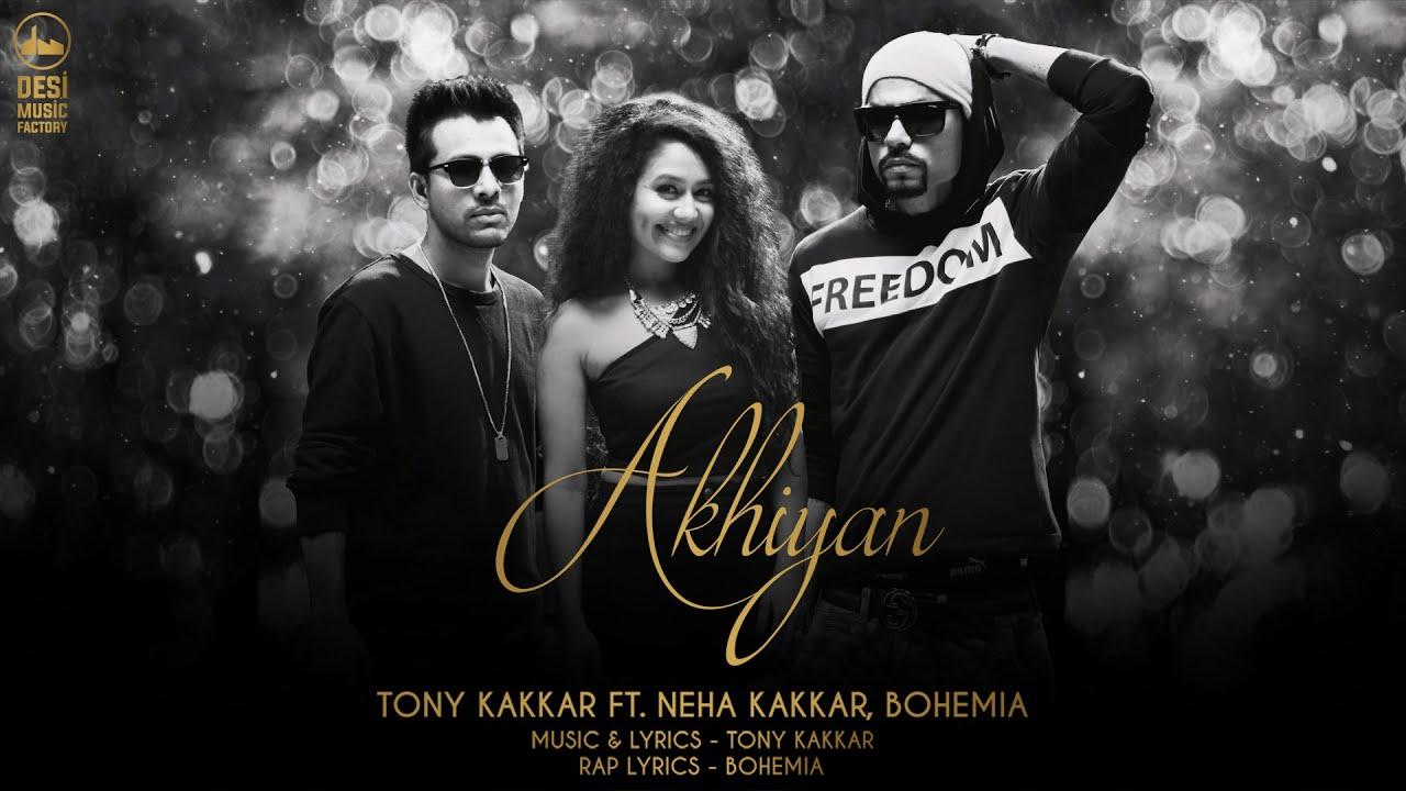 Akhiyan (Title) Lyrics - Neha Kakkar, Bohemia, Tony Kakkar