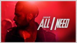 All I Need (Title) Lyrics - Ikka