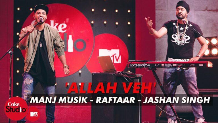 Allah Veh Lyrics - Jashan Singh, Manj Musik, Raftaar
