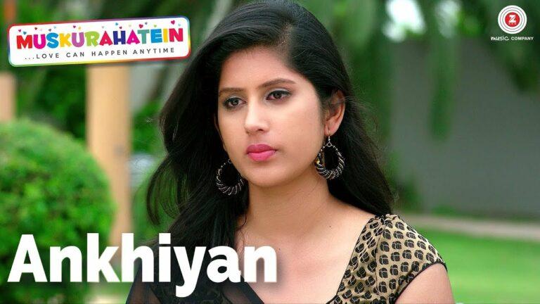 Ankhiyan (Female) Lyrics - Palak Muchhal