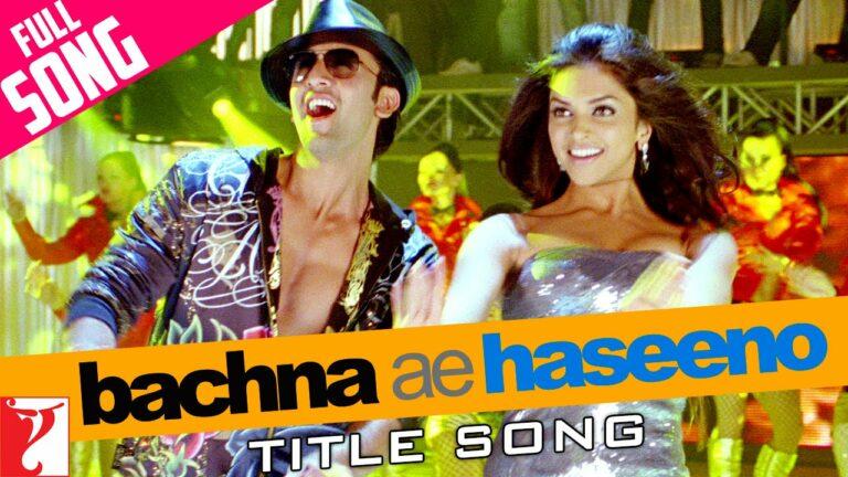 Bachna Ae Haseeno (Title) Lyrics - Kishore Kumar, Sumit Kumar, Vishal Dadlani