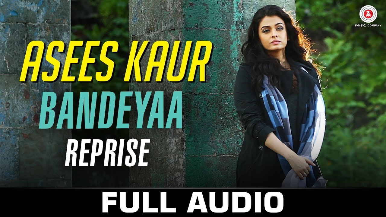 Bandeyaa (Reprise) Lyrics - Asees Kaur