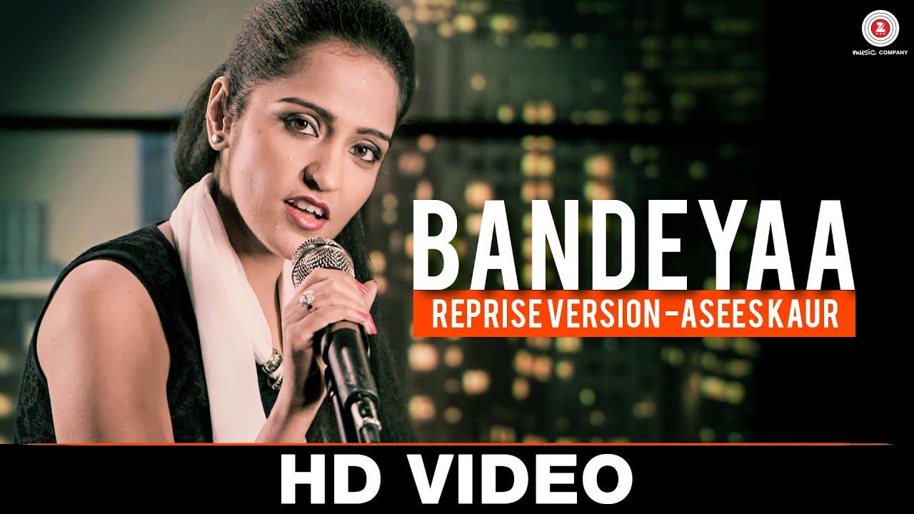 Bandeyaa Reprise Lyrics - Asees Kaur
