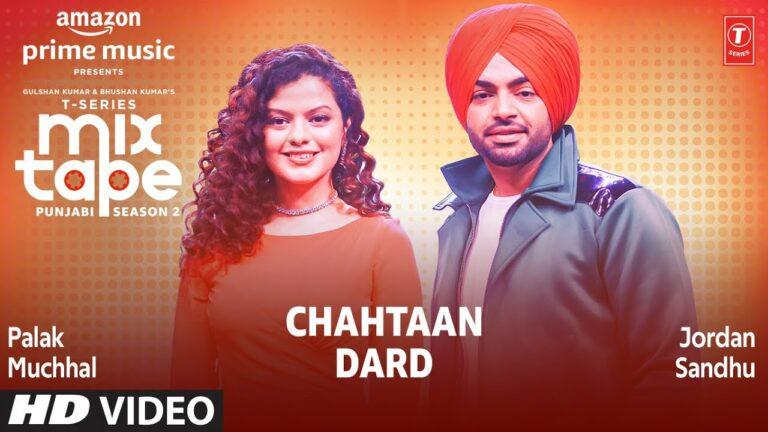 Chahtaan Dard Lyrics - Jordan Sandhu, Palak Muchhal
