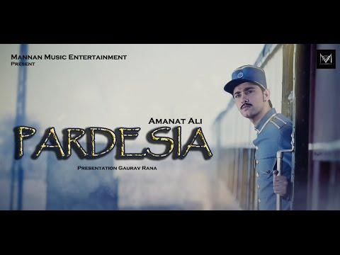 Chal Ve Pardesia Lyrics - Amanat Ali