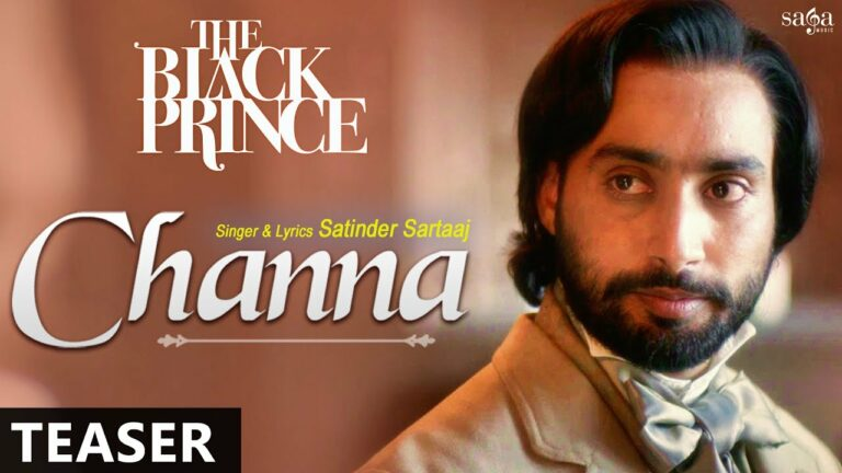 Channa (The Black Prince) (Title) Lyrics - Satinder Sartaaj