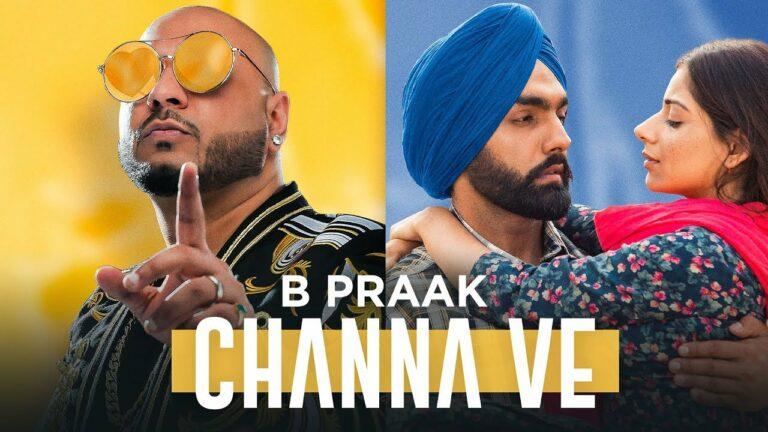 Channa Ve Lyrics - B Praak