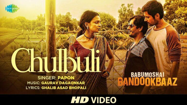 Chulbuli Lyrics - Angaraag Mahanta (Papon)
