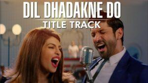 Dil Dhadakne Do (Title) Lyrics - Farhan Akhtar, Priyanka Chopra