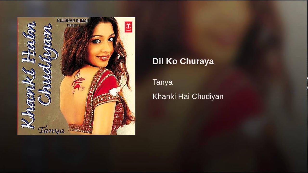 Dil Ko Churaya Lyrics - Tanya Singh