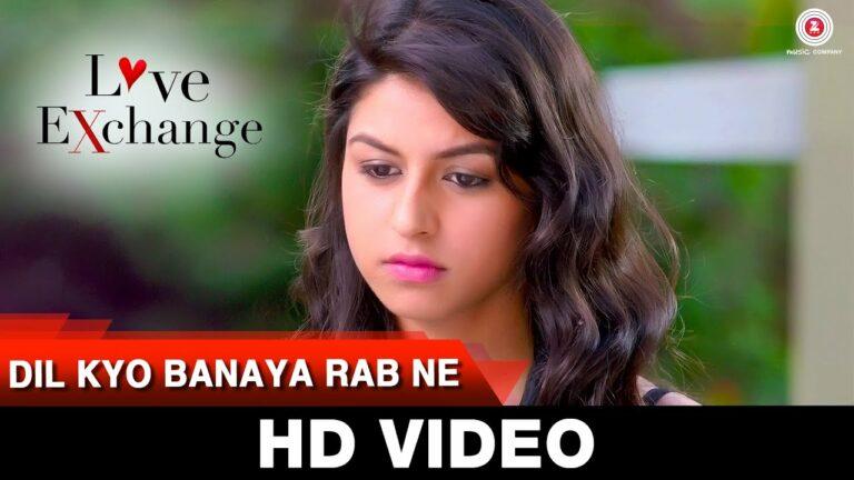 Dil Kyo Banaya Rab Ne Lyrics - Dev Negi, Javed Bashir, Sanj. V, Shipra Goyal