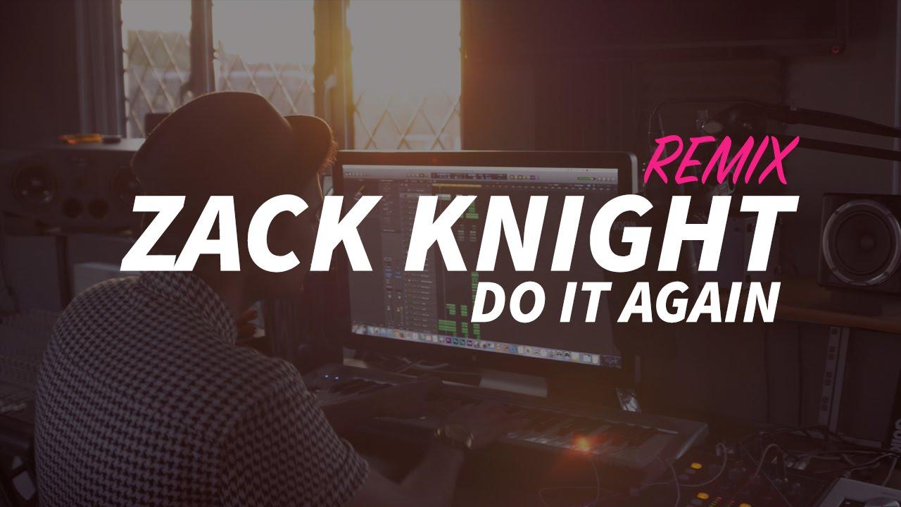 Do It Again (Pia Mia) Lyrics - Zack Knight