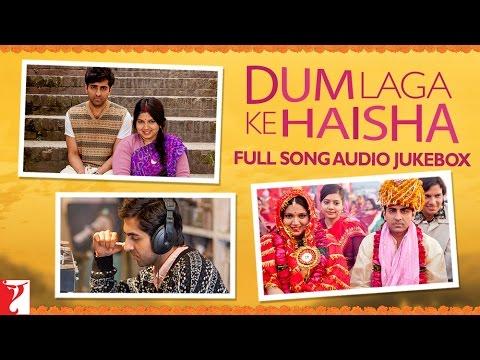 Dum Laga Ke Haisha (Title) Lyrics - Jyoti Nooran, Kailash Kher, Sultana Nooran