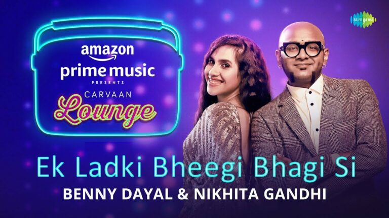 Ek Ladki Bheegi Bhagi Si Lyrics - Benny Dayal, Nikhita Gandhi