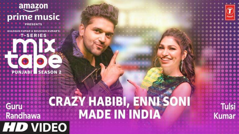 Enni Soni Crazy Habibi Lyrics - Guru Randhawa, Tulsi Kumar