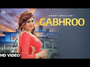 Gabhroo (Title) Lyrics - Sandy Bhullar