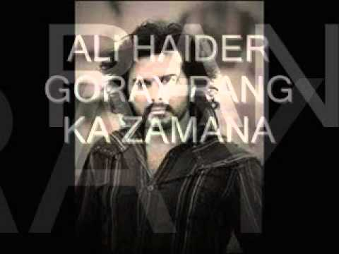 Goray Rang Ka Zamana Lyrics - Ali Haider