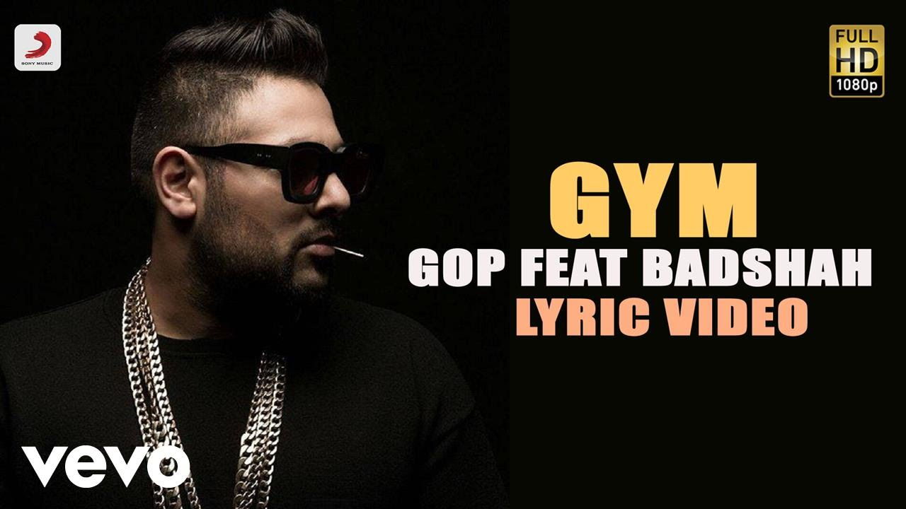 Gym Lyrics - Badshah, Gop Kamlani