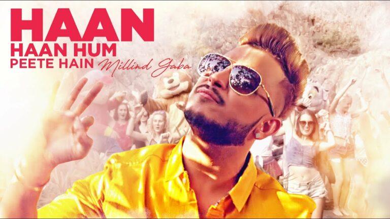 Haan Haan Hum Peete Hain (Title) Lyrics - Millind Gaba (MG)