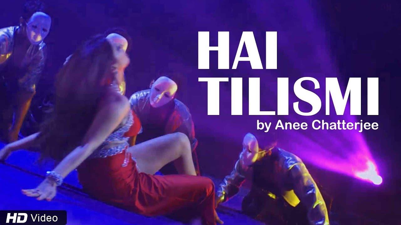 Hai Tilismi Lyrics - Anee Chatterjee