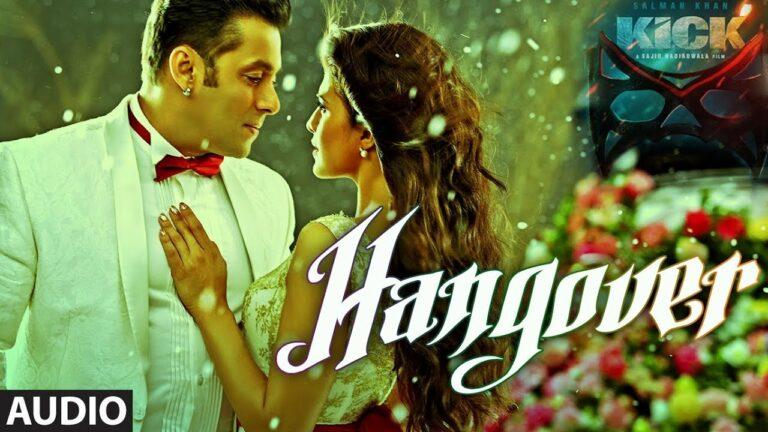 Hangover Lyrics - Meet Bros Anjjan, Salman Khan, Shreya Ghoshal
