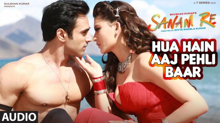 Hua Hai Aaj Pehli Baar Lyrics - Amaal Mallik, Armaan Malik, Palak Muchhal