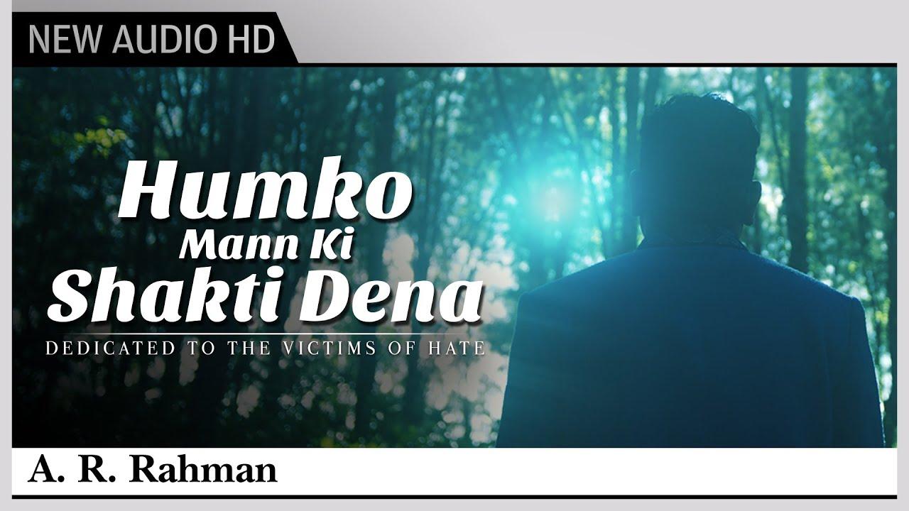 Humko Mann Ki Shakti Dena Lyrics - A.R. Rahman