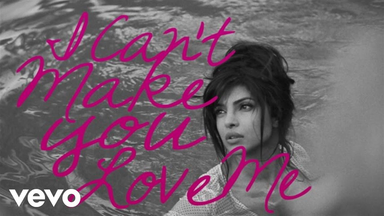 I Can't Make You Love Me Lyrics - Priyanka Chopra