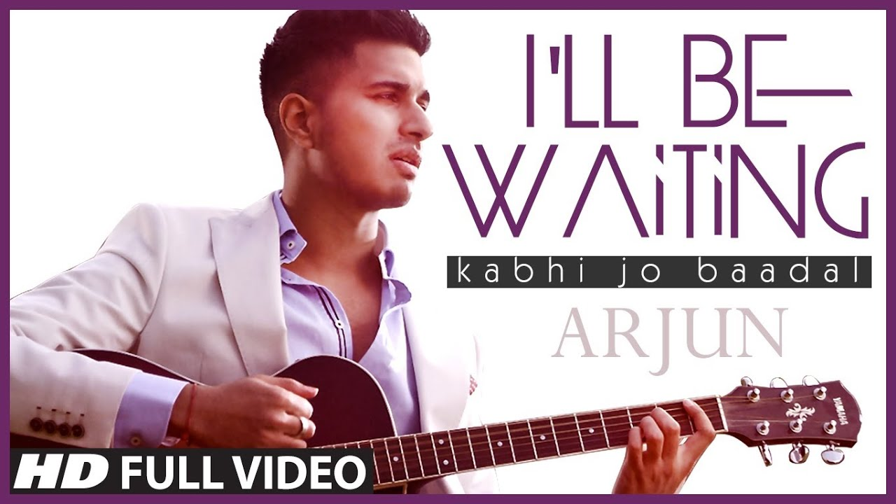 I'll Be Waiting (Kabhi Jo Baadal) Lyrics - Arijit Singh, Arjun Coomaraswamy