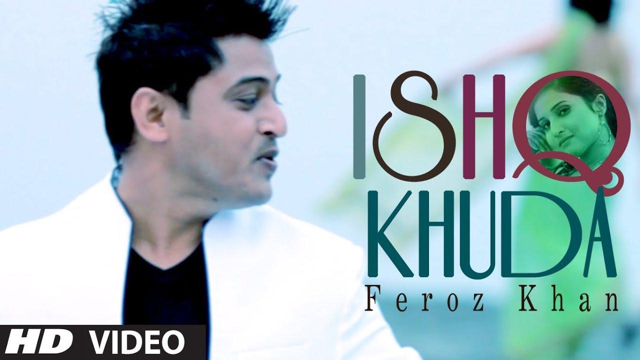 Ishq Khuda Lyrics - Feroz Khan