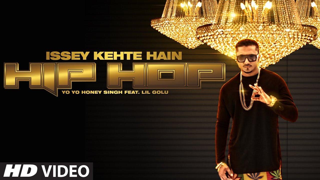 Issey Kehte Hain Hip Hop (Title) Lyrics - Yo Yo Honey Singh, Lil Golu