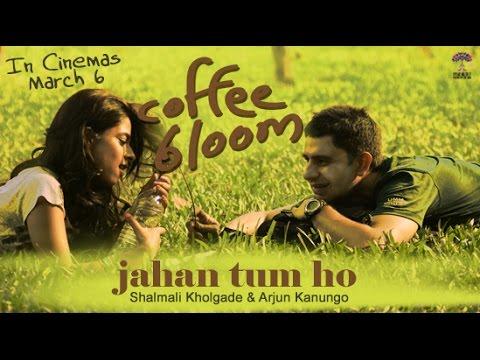Jahan Tum Ho Lyrics - Arjun Kanungo, Shalmali Kholgade