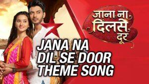 Jana Na Dil Se Door (Title) Lyrics - Javed Ali, Kirti Killedar