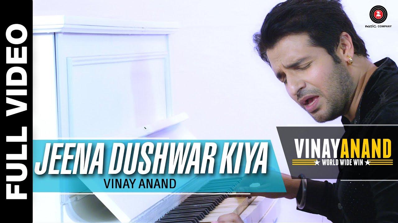 Jeena Dushwar Kiya Lyrics - Anand Sharma, Vinay