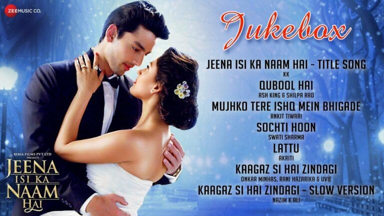 Jeena Isi Ka Naam Hai (Title) Lyrics - Ash King, Neeti Mohan
