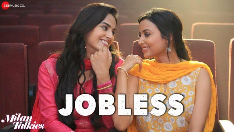 Jobless Lyrics - Akriti Kakkar, Prakriti Kakkar, Sukriti Kakkar