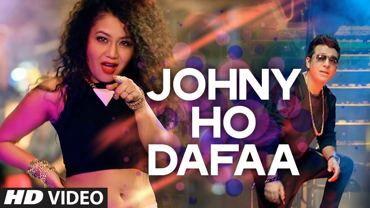 Johny Ho Dafaa (Title) Lyrics - Neha Kakkar, Tony Kakkar
