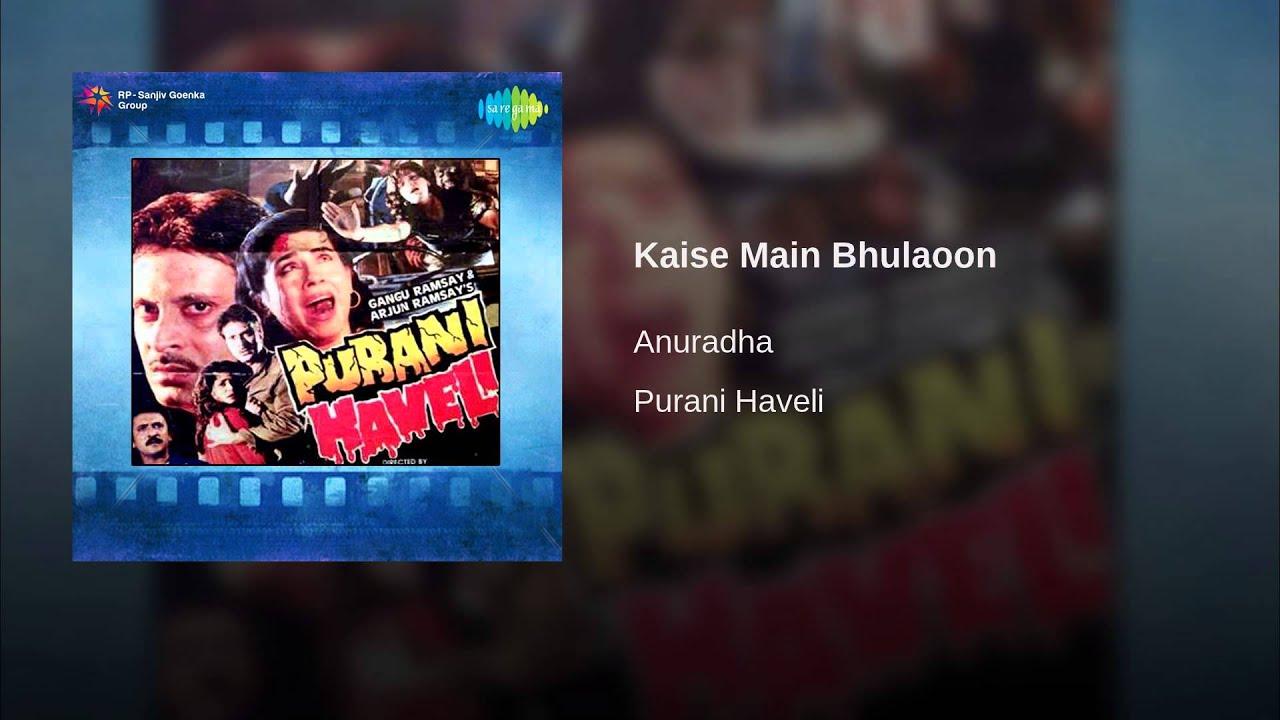 Kaise Main Bhulaoon Lyrics - Anuradha Paudwal