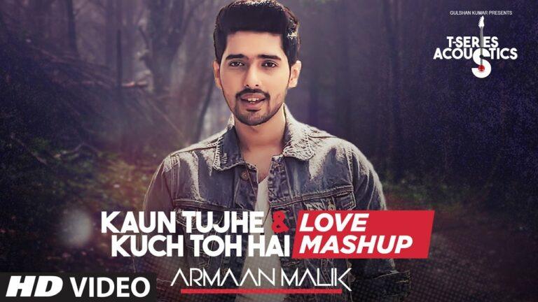 Kaun Tujhe & Kuch Toh Hain (Title) Lyrics - Armaan Malik