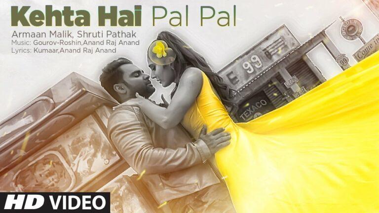 Kehta Hai Pal Pal (Title) Lyrics - Armaan Malik, Shruti Pathak