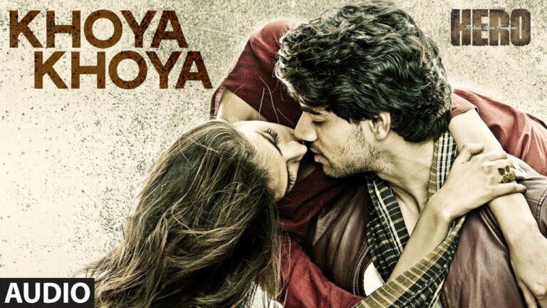 Khoya Khoya Lyrics - Arpita Chakraborty, Mohit Chauhan, Priya Panchal, Tanishka Sanghvi