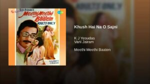 Khush Hain Na O Sajni Lyrics - K. J. Yesudas (Kattassery Joseph Yesudas), Vani Jairam