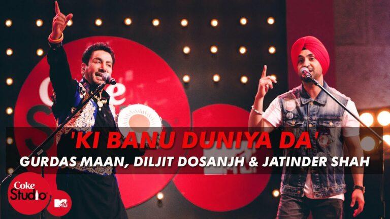 Ki Banu Duniya Da Lyrics - Diljit Dosanjh, Gurdas Mann