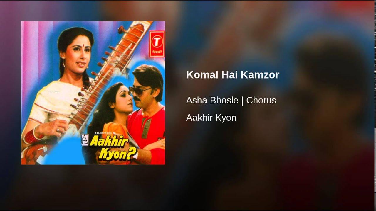 Komal Hain Kamzor Nahin Lyrics - Asha Bhosle