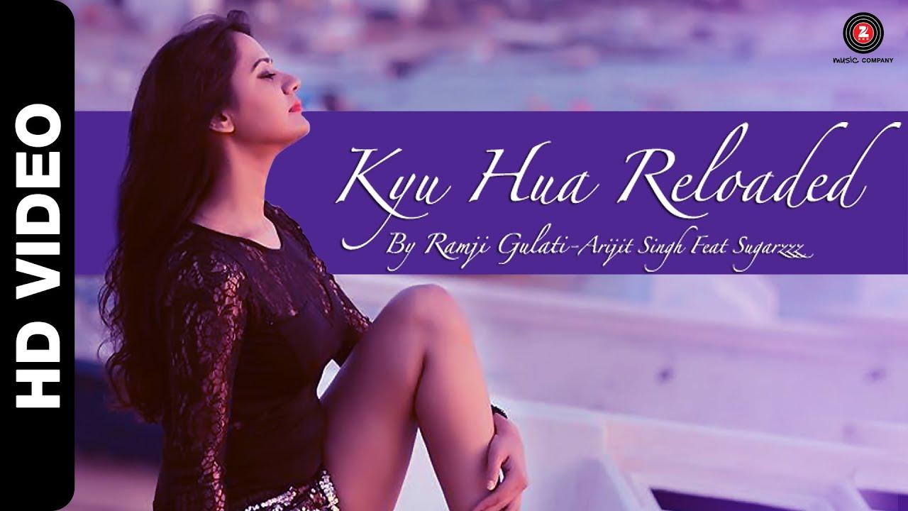 Kyu Hua Reloaded Lyrics - Arijit Singh, Ramji Gulati, Sugarzzz Aka Sweta Bhatt