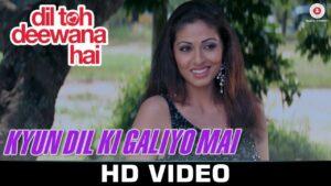 Kyun Dil Ki Galiyo Main Lyrics - Anand Raaj Anand, Shreya Ghoshal