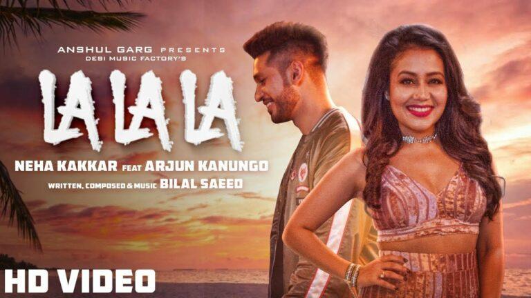 La La La (Title) Lyrics - Arjun Kanungo, Neha Kakkar